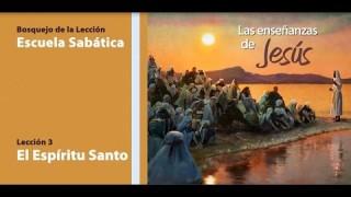 Bosquejo Lección 3 | El Espíritu Santo | Escuela Sabática Tercer trimestre 2014