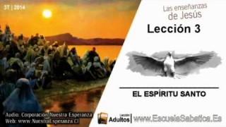 Lección 3 | Miércoles 16 de julio 2014 | La obra del Espíritu Santo | Escuela Sabática