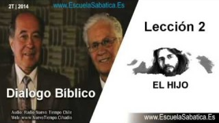 Resumen Dialogo Bíblico | Lección 2 | El Hijo | Escuela Sabática