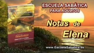 Notas de Elena | Lunes 29 de septiembre 2014 | Santiago, el creyente | Escuela Sabática