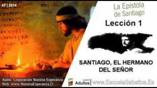 Lección 1 | Jueves 2 de octubre 2014 | Santiago y Jesús | Escuela Sabática
