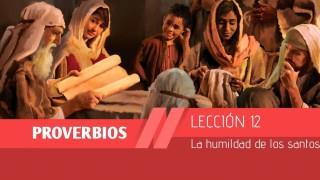 Bosquejo | Lección 12 | La humildad de los santos | 1º Trim/2015 | Escuela Sabática