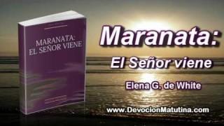 10 de enero | Maranata: El Señor viene | La verdad triunfará
