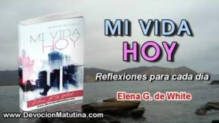 23 de febrero | Mi vida Hoy | Elena G. de White | Preparación para recibir ese poder.