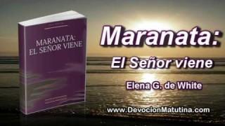 12 de marzo   Maranata: El Señor viene   Elena G. de White   Gozo en la obediencia