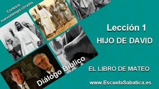 Resumen | Diálogo Bíblico | Lección 1 | Hijo de David | Escuela Sabática