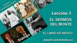 Resumen | Díalogo Bíblico | Lección 3 | El Sermón del Monte | Escuela Sabática