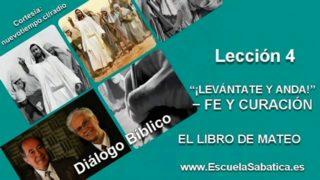 """Resumen   Diálogo Bíblico   Lección 4   """"¡Levántate y anda!"""" Fe y curación   Escuela Sabática"""