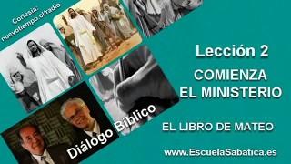 Resumen | Diálogo Bíblico | Lección 2 | Comienza el ministerio | Escuela Sabática