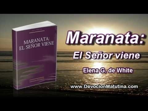 31 de mayo   Maranata: El Señor viene   Elena G. de White   Alistémonos