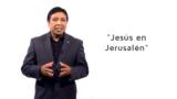 Bosquejo   Lección 10   Jesús en Jerusalén   Escuela Sabática   Pr. Edison Choque