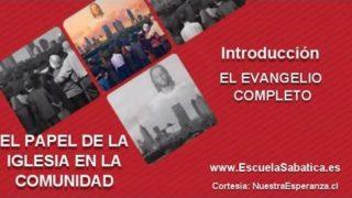 Introducción | El Evangelio completo | El papel de la Iglesia en la comunidad | Escuela Sabática | Tercer trimestre 2016