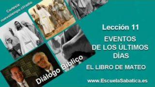 Resumen | Diálogo Bíblico | Lección 11 | Eventos de los últimos días | Escuela Sabática