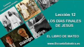 Resumen   Diálogo Bíblico   Lección 12   Los días finales de Jesús   Escuela Sabática