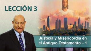 Comentario | Lección 3 | Justicia y misericordia en el Antiguo Testamento – 1 | Pr. Alejandro Bullón | Escuela Sabática