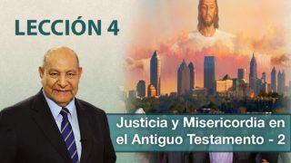 Comentario | Lección 4 | Justicia y misericordia en el Antiguo Testamento – 2 | Pr. Alejandro Bullón | Escuela Sabática
