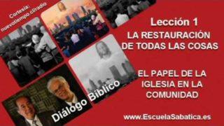 Resumen | Diálogo Bíblico | Lección 1 | La restauración de todas las cosas | Escuela Sabática