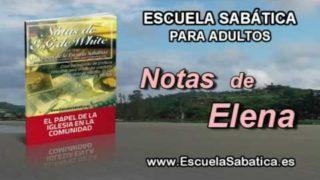 Notas de Elena | Jueves 11 de agosto 2016 | La iglesia centrada en otros | Escuela Sabática