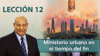 Comentario | Lección 12 | Ministerio urbano en el tiempo del fin | Pr. Alejandro Bullón | Escuela Sabática