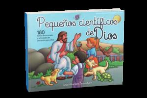 DEVOCIÓN MATUTINA PARA NIÑOS PEQUEÑOS 2017 ¡PEQUEÑOS CIENTÍFICOS DE DIOS! Cesia Alvarado Zemleduch Lecturas Devocionales para niños pequeños 2017