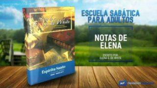 Notas de Elena | Sábado 28 de enero 2017 | El bautismo y derramamiento del Espíritu Santo