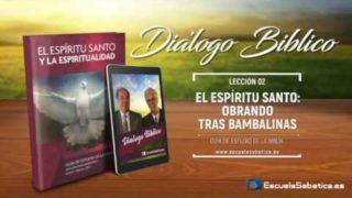 Resumen | Diálogo Bíblico | Lección 2 | El Espíritu Santo: Obrando tras Bambalinas | Escuela Sabáti