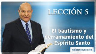Comentario | Lección 5 | El bautismo y derramamiento del Espíritu Santo | Escuela Sabática | Pr. Alejandro Bullón