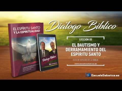 Diálogo Bíblico | Domingo 29 de enero 2017 | El bautismo del Espíritu Santo | Escuela Sabática