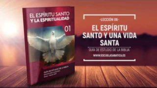 Lección 6   Martes 7 de febrero 2017   El agente de Santificación   Escuela Sabática