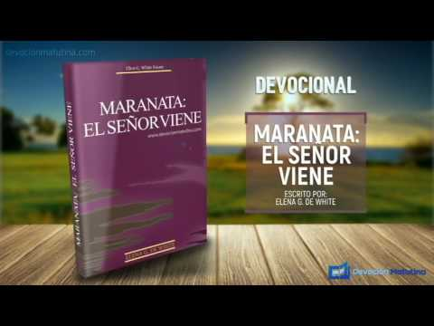 18 de marzo | Maranata: El Señor viene | Elena G. de White | El aliento del alma
