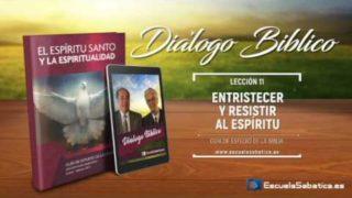Resumen | Diálogo Bíblico | Lección 11 | Entristecer y resistir al Espíritu | Escuela Sabática