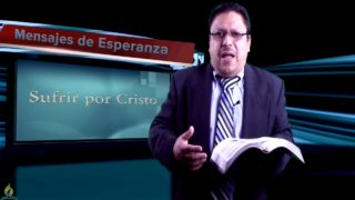 Lección 6 | Sufrir por Cristo | Escuela Sabática Mensajes de Esperanza