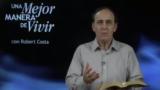 26 de julio | Más que Ética, Principios | Una mejor manera de vivir | Pr. Robert Costa