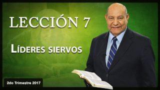 Comentario | Lección 7 | Líderes Siervos | Escuela Sabática | Pr. Alejandro Bullón