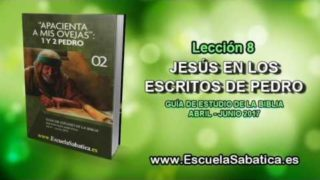 Lección 8 | Martes 16 de mayo 2017 | La resurrección de Jesús | Escuela Sabática
