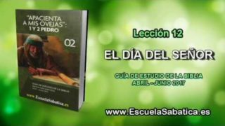 Lección 12 | Viernes 16 de junio 2017 | Para estudiar y meditar | Escuela Sabática