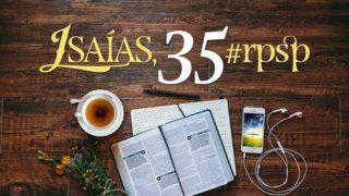 Resumen | Reavivados Por Su Palabra | Isaías 35 | Pr. Adolfo Suarez