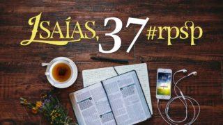 Resumen | Reavivados Por Su Palabra | Isaías 37 | Pr. Adolfo Suarez