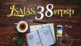Resumen | Reavivados Por Su Palabra | Isaías 38 | Pr. Adolfo Suarez