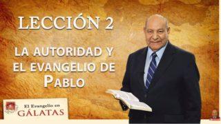 Comentario | Lección 2 | La autoridad y el evangelio de Pablo | Escuela Sabática | Pr. Alejandro Bullón