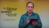 11 de agosto| No dejes que tu mente se contamine | Una mejor manera de vivir | Pr. Robert Costa