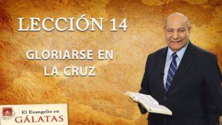 Comentario   Lección 14   Gloriarse En La Cruz   Escuela Sabática   Pastor Alejandro Bullón