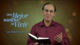 19 de octubre | ¿Cómo te gustaría que te recordaran? | Una mejor manera de vivir | Pr. Robert Costa