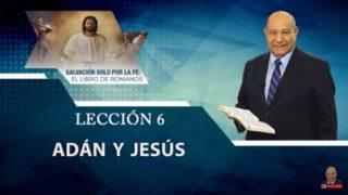 Comentario   Lección 6   Adán y Jesús   Escuela Sabática Pastor Alejandro Bullón