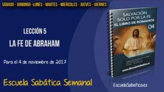 Lección 5 | La fe de Abraham | Escuela Sabática Semanal | 4to. trimestre 2017