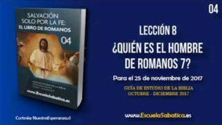 Lección 8 | Miércoles 22 de noviembre 2017 | El hombre de Romanos 7 | Escuela Sabática