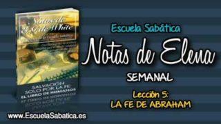 Notas de Elena   Lección 5   La fe de Abraham   Escuela Sabática Semanal