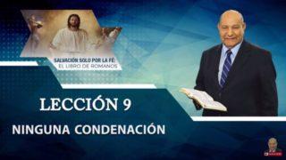 Comentario   Lección 9   Ninguna condenación   Escuela Sabática Pr. Alejandro Bullón