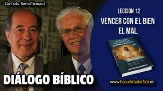 Resumen | Diálogo Bíblico | Lección 12 | Vencer con el bien el mal | Escuela Sabática
