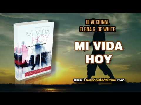 11 de enero | Mi vida Hoy | Elena G. de White | Oración matinal